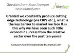 question from khan aronsen beco biopolymer