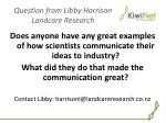 question from libby harrison landcare research