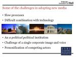 some of the challenges in adopting new media