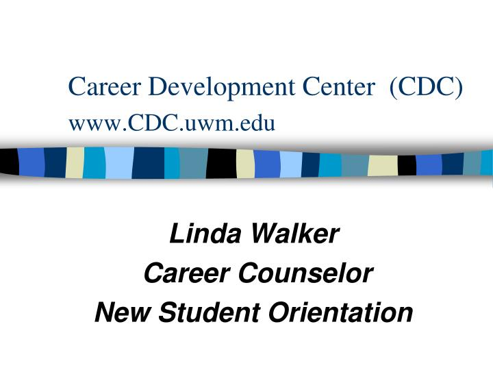 career development center cdc www cdc uwm edu n.