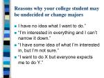 reasons why your college student may be undecided or change majors