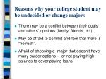 reasons why your college student may be undecided or change majors2