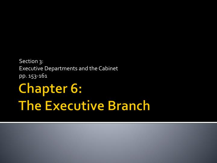 section 3 executive departments and the cabinet pp 153 161 n.
