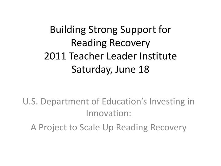 building strong support for reading recovery 2011 teacher leader institute saturday june 18 n.