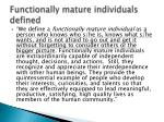 functionally mature individuals defined