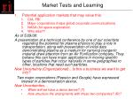 market tests and learning