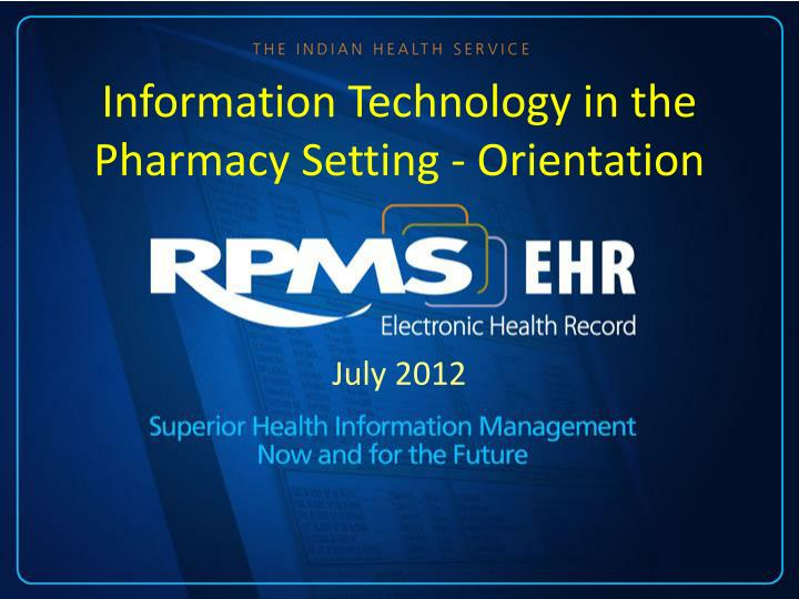 information technology in the pharmacy setting orientation