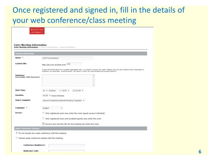 Once registered and signed in, fill in the details of your web conference/class meeting