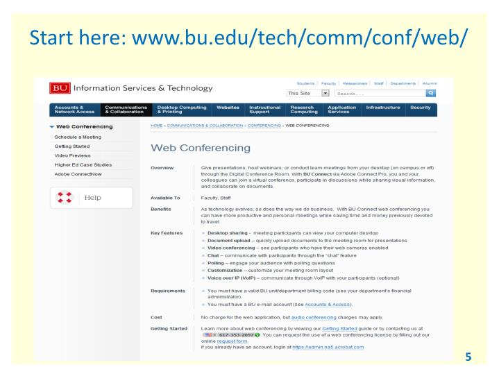 Start here: www.bu.edu/tech/comm/conf/web/