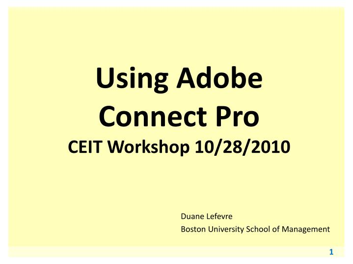 Using adobe connect pro ceit workshop 10 28 2010