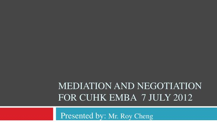 mediation and negotiation for cuhk emba 7 july 2012 n.