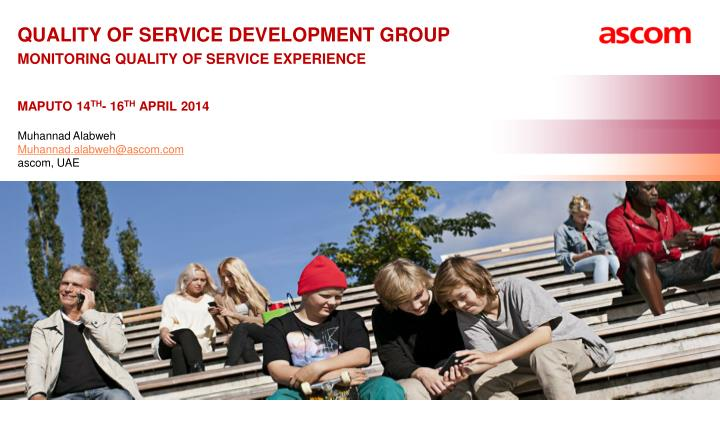 Quality of service development group