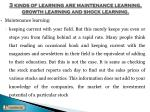 3 kinds of learning are maintenance learning growth learning and shock learning