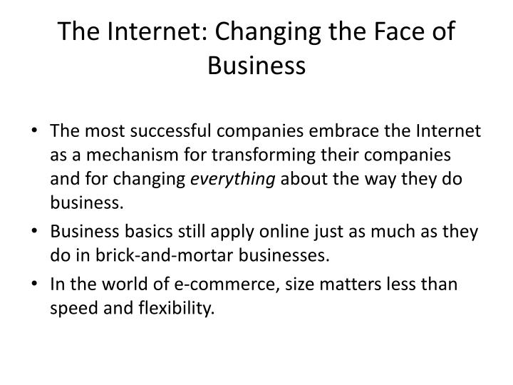 The Internet: Changing the Face of Business
