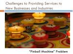 challenges to providing services to new businesses and industries