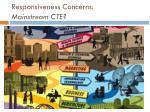 responsiveness concerns mainstream cte