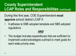 county superintendent lcap roles and responsibilities continued