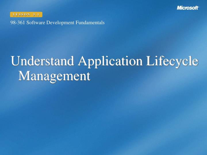Understand application lifecycle management