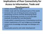 implications of poor connectivity for access to information trade and development