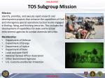 tos subgroup mission