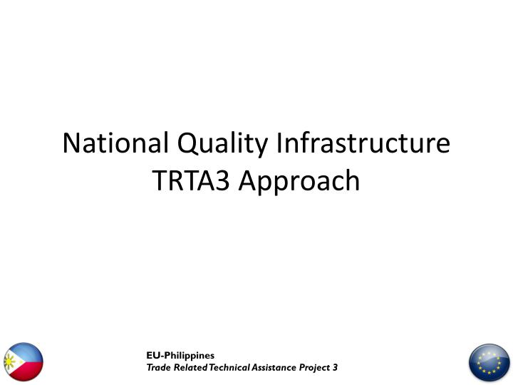 national quality infrastructure trta3 approach n.