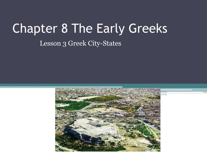 chapter 8 the early greeks n.