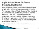 agile makes sense for some projects but not all