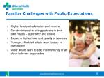 familiar challenges with public expectations