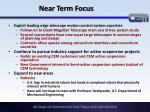near term focus1