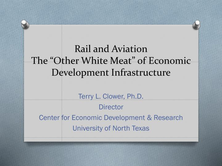 rail and aviation the other white meat of economic development infrastructure n.