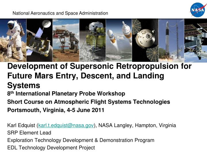 development of supersonic retropropulsion for future mars entry descent and landing systems n.