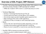 overview of edl project srp element