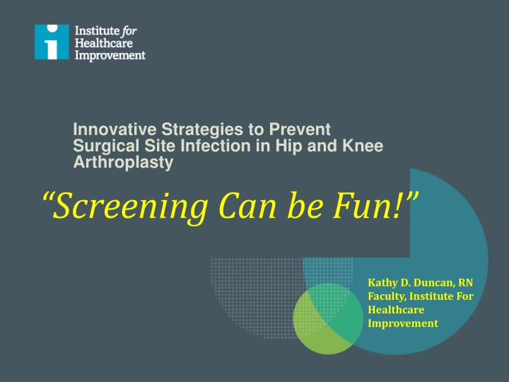 innovative strategies to prevent surgical site infection in hip and knee arthroplasty n.