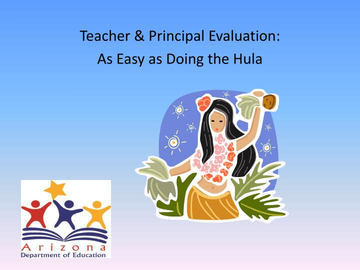 teacher principal evaluation as easy as d oing the hula n.