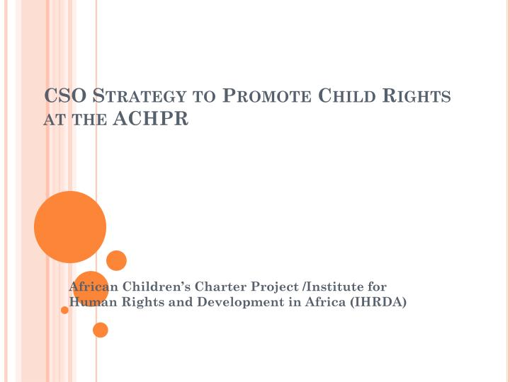 cso strategy to promote child rights at the achpr n.