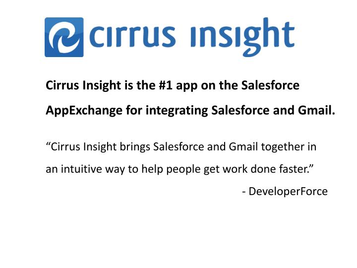 cirrus insight is the 1 app on the salesforce appexchange for integrating salesforce and gmail n.