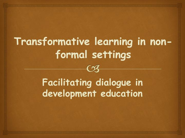 transformative learning in non formal settings n.