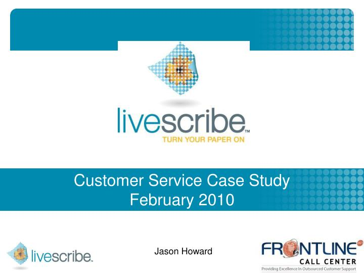 customer service case study february 2010 n.