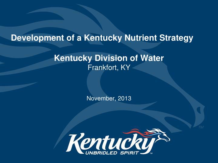 development of a kentucky nutrient strategy kentucky division of water frankfort ky n.