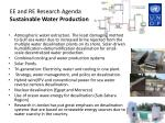 ee and re research agenda sustainable water production