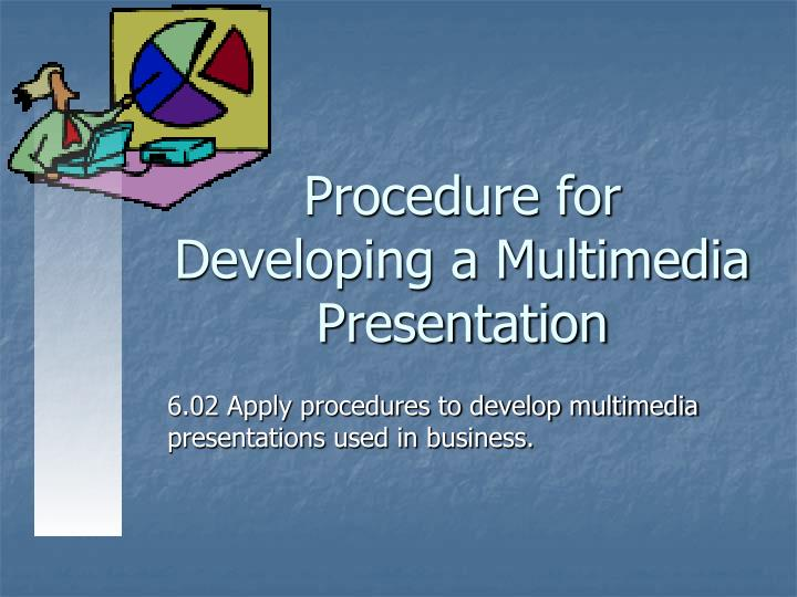 procedure for developing a multimedia presentation n.