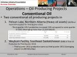 operations oil producing projects conventional oil