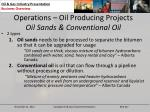 operations oil producing projects oil sands conventional oil