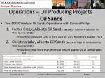 operations oil producing projects oil sands