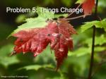 problem 5 things change