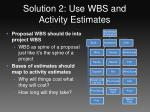 solution 2 use wbs and activity estimates