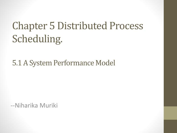 chapter 5 distributed process scheduling 5 1 a system performance model n.