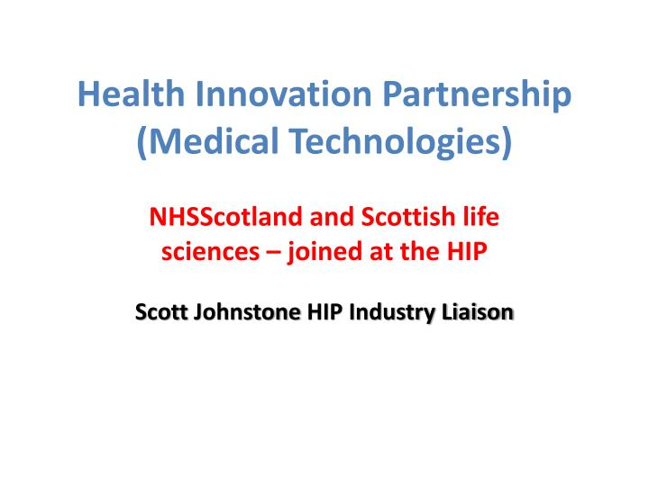 health innovation partnership medical technologies n.