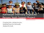 azerbaijan internally displaced persons youth support project1