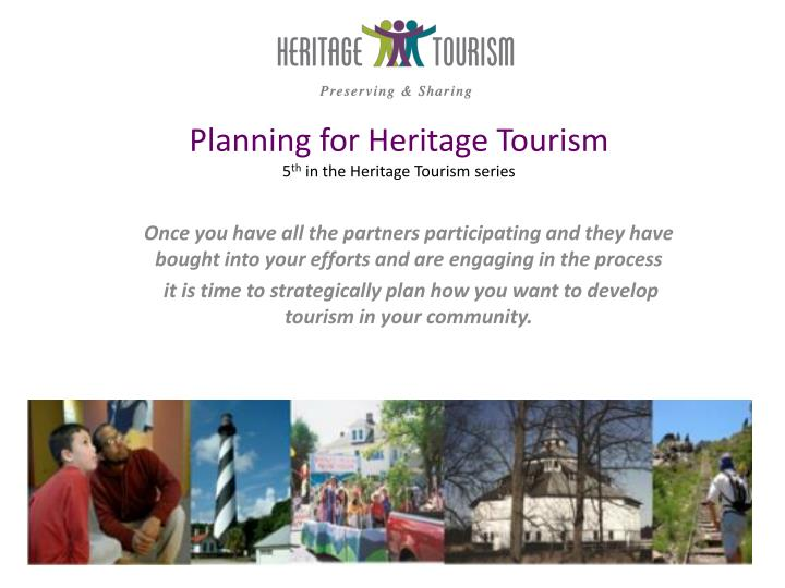 planning for heritage tourism 5 th in the heritage tourism series n.